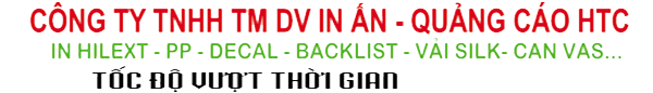 CÔNG TY TNHH TM-DV IN ẤN VÀ QUẢNG CÁO HTC